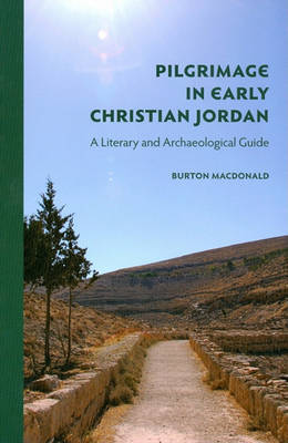 Pilgrimage in Early Christian Jordan by Burton MacDonald image