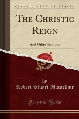 The Christic Reign by Robert Stuart Macarthur image