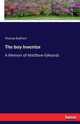 The Boy Inventor by Thomas Bulfinch