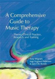 A Comprehensive Guide to Music Therapy by Lars Ole Bonde image