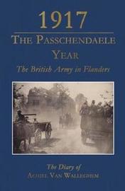 1917 - The Passchendaele Year by Achiel Van Walleghem image