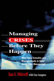 Managing Crises Before They Happen by Ian I Mitroff