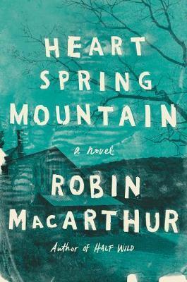 Heart Spring Mountain by Robin MacArthur