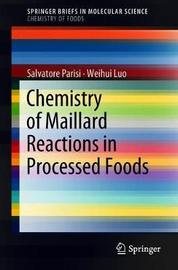 Chemistry of Maillard Reactions in Processed Foods by Salvatore Parisi