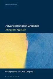 Advanced English Grammar by Ilse Depraetere
