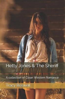Hetty Jones & The Sheriff by Tracy Boswell