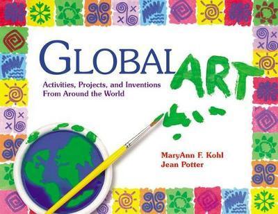 Global Art by MaryAnn F Kohl