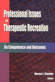 Professional Issues in Therapeutic Recreation by Stumbo
