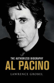 Al Pacino: The Authorized Biography by Lawrence Grobel image