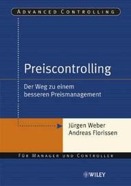 Preiscontrolling: Der Weg Zu Einem Besseren Preismanagement by Andreas Florissen