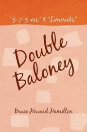 Double Baloney by Bruce Howard Hamilton