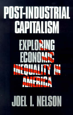 Post-Industrial Capitalism by Joel I. Nelson