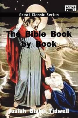 The Bible Book by Book by Josiah Blake Tidwell
