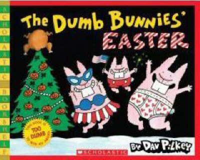 The Dumb Bunnies' Easter by Dav Pilkey