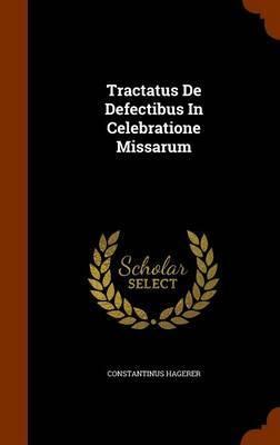 Tractatus de Defectibus in Celebratione Missarum by Constantinus Hagerer image