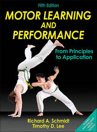 Motor Learning and Performance by Richard A Schmidt