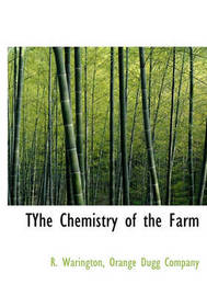 Tyhe Chemistry of the Farm by R. Warington