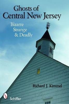 Ghosts of Central New Jersey by Richard J Kimmel image