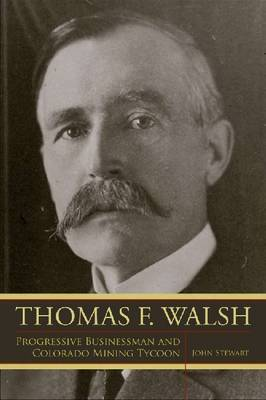 Thomas F Walsh by John Stewart