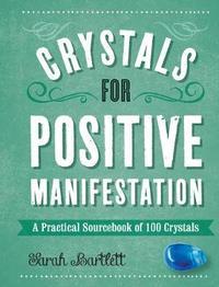 Crystals for Positive Manifestation by Sarah Bartlett