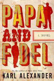 Papa and Fidel by Karl Alexander image