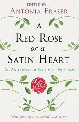 A Red Rose or a Satin Heart by Antonia Fraser