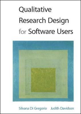 Qualitative Research Design for Software Users by Silvana Di Gregorio