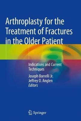 Arthroplasty for the Treatment of Fractures in the Older Patient image
