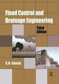 Flood Control and Drainage Engineering, 3rd edition by S.N. Ghosh