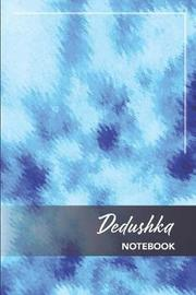 Dedushka Notebook by T a Sperry