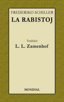 La Rabistoj (Schiller-Dramo En Esperanto, Zamenhof-Traduko) by Friedrich Schiller image