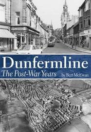 Dunfermline: The Post-war Years by Bert McEwan image