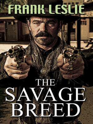 The Savage Breed by Frank Leslie image