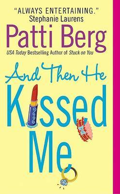 And Then He Kissed ME by Patti Berg image