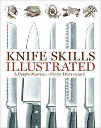Knife Skills Illustrated by Peter Hertzmann