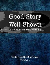 Good Story, Well Shown: A Notebook for Storyboarding by Jennifer DiMarco image