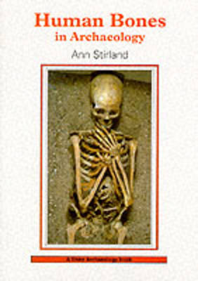 Human Bones in Archaeology by A. J. Stirland image