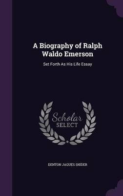 A Biography of Ralph Waldo Emerson by Denton Jaques Snider image