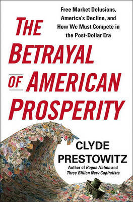 Great Betrayal by Clyde Prestowitz image