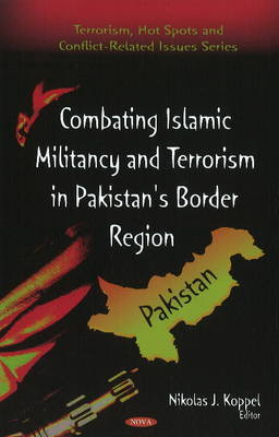 Combating Islamic Militancy & Terrorism in Pakistan's Border Region