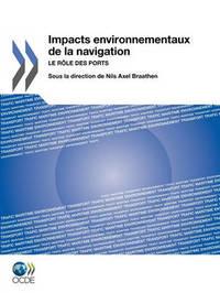 Impacts Environnementaux De La Navigation: Le Role Des Ports by OECD Publishing