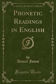 Phonetic Readings in English (Classic Reprint) by Daniel Jones