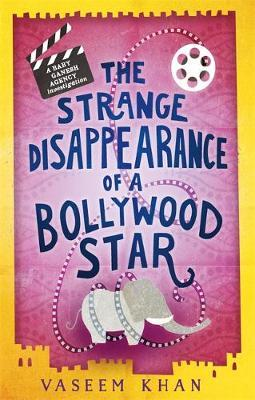 The Strange Disappearance of a Bollywood Star by Vaseem Khan image