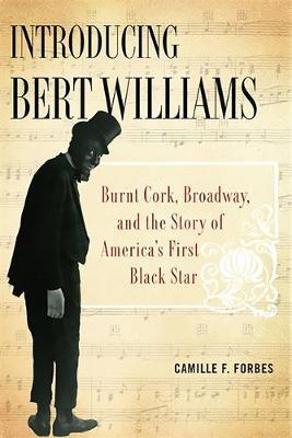 Introducing Bert Williams by Camille Forbes