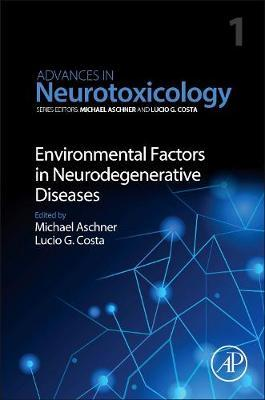 Environmental Factors in Neurodegenerative Diseases: Volume 1 image