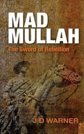 Mad Mullah by J D Warner