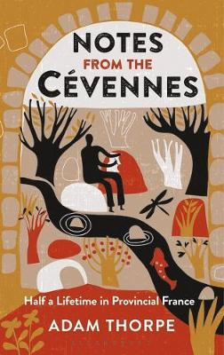 Notes from the Cevennes by Adam Thorpe image