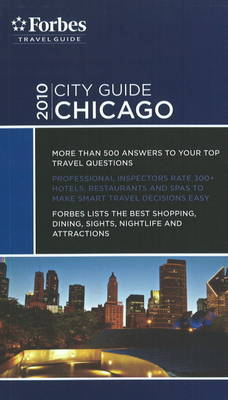 Forbes City Guide Chicago: 2010 by Kim Atkinson