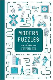 Modern Puzzles: From The Victorians to the Computer Age by Tim Dedopulos