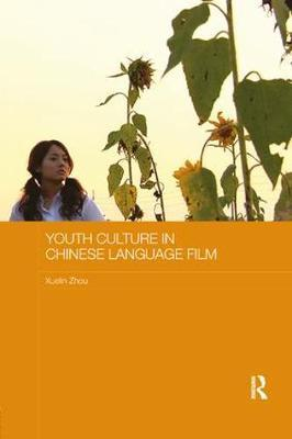 Youth Culture in Chinese Language Film by Xuelin Zhou image